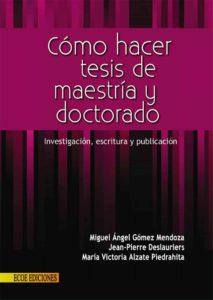 COMO-HACER-TU-TESIS-DE-MAESTRIA-Y-DOCTORADO-INVESTIGACION-ESCRITURA-Y-PUBLICACION-TESIS-PROFESIONALES