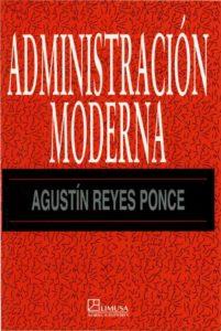 Reyes A 2007 Administracion Moderna Tesis profesionales - 1